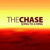 Play & Download Song to a King by The Chase | Napster
