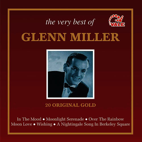 The Very Best of Glenn Miller by Glenn Miller