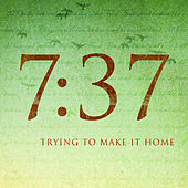 Play & Download Trying To Make It Home by 737 | Napster