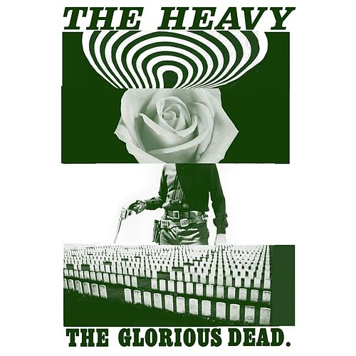 Play & Download The Glorious Dead by The Heavy | Napster