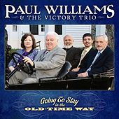 Play & Download Going To Stay In The Old-Time Way by Paul Williams (Jazz) | Napster