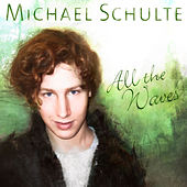 All the Waves by Michael Schulte