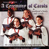 Play & Download Benjamin Britten: A Ceremony Of Carols by The Christ Church Cathedral Choir of Indianapolis | Napster