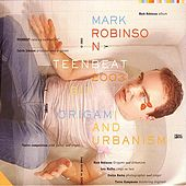 Play & Download Origami And Urbanism by Mark Robinson | Napster