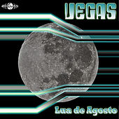 Play & Download Lua de Agosto by Vegas | Napster