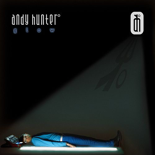 Play & Download Glow by Andy Hunter | Napster