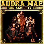 Play & Download Audra Mae & The Almighty Sound by Audra Mae and The Almighty Sound | Napster