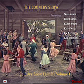 Play & Download The Country Show - Country Show Classics Volume 1 by Various Artists | Napster