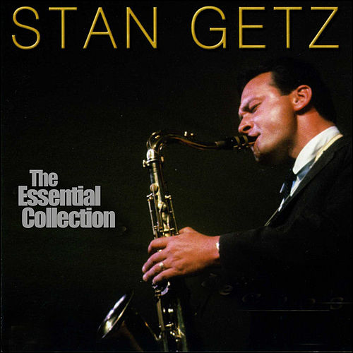 Play & Download The Essential Collection by Stan Getz | Napster