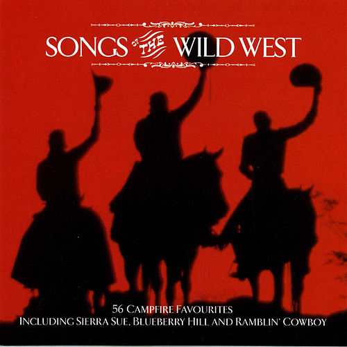 Play & Download Songs of the Wild West by Various Artists | Napster