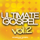 Play & Download Ultimate Gospel Vol. 2 Women of Gospel (Spirit Rising) by Various Artists | Napster