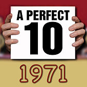 Play & Download A Perfect Ten - 1971 by Various Artists | Napster