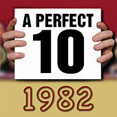 Play & Download A Perfect Ten - 1982 by Various Artists | Napster