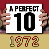 Play & Download A Perfect Ten - 1972 by Various Artists | Napster