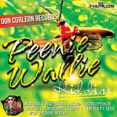Peenie Wallie Riddim by Various Artists