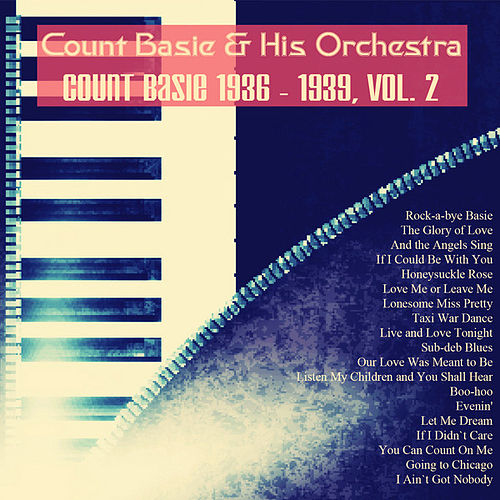 Play & Download Count Basie 1936 - 1939, Vol. 2 (Remastered) by Count Basie | Napster