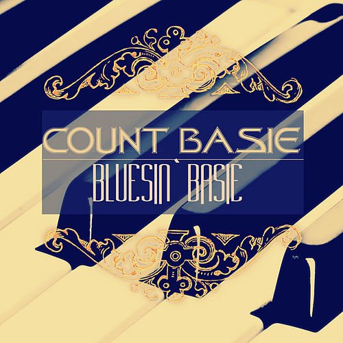 Play & Download Bluesin` Basie (Remastered) by Count Basie | Napster