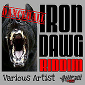 Iron Dawg Riddim by Various Artists