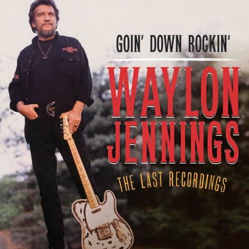 Play & Download Goin' Down Rockin' by Waylon Jennings | Napster