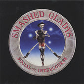 Play & Download Social Intercourse by Smashed Gladys | Napster