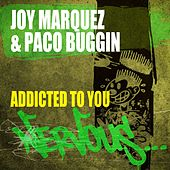 Play & Download Addicted To You by Joy Marquez | Napster