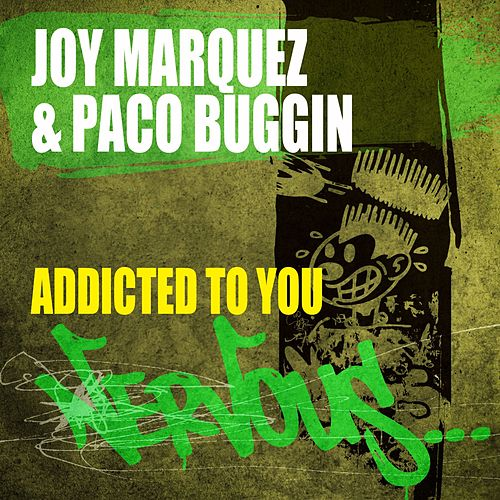 Addicted To You by Joy Marquez