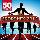 50 Best of Sport Hits 2012 by Various Artists
