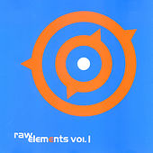 Play & Download Raw Elements Vol. 1 by Various Artists | Napster