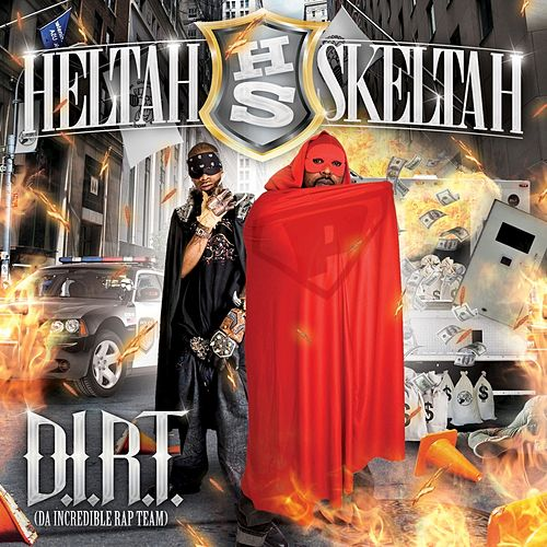 Play & Download D.I.R.T. (Da Incredible Rap Team) by Heltah Skeltah | Napster