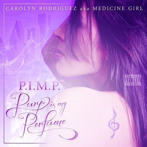 Play & Download P.I.M.P. (Purp Is My Perfume) by Carolyn Rodriguez | Napster