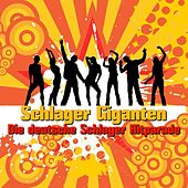 Play & Download Schlager Giganten - Die deutsche Schlager Hitparade by Various Artists | Napster