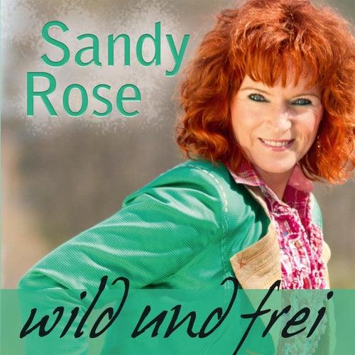 Play & Download Wild Und Frei by Sandy Rose | Napster