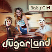 Play & Download Baby Girl by Sugarland | Napster