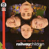 Play & Download Listen On: The Best of The Railway Children by Railway Children | Napster