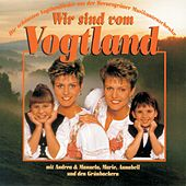 Play & Download Wir sind vom Vogtland by Various Artists | Napster