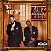 Play & Download The in Crowd by Kidz in the Hall | Napster