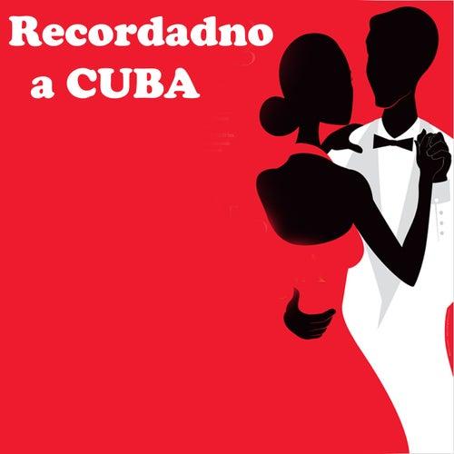 Recordando a Cuba by Various Artists
