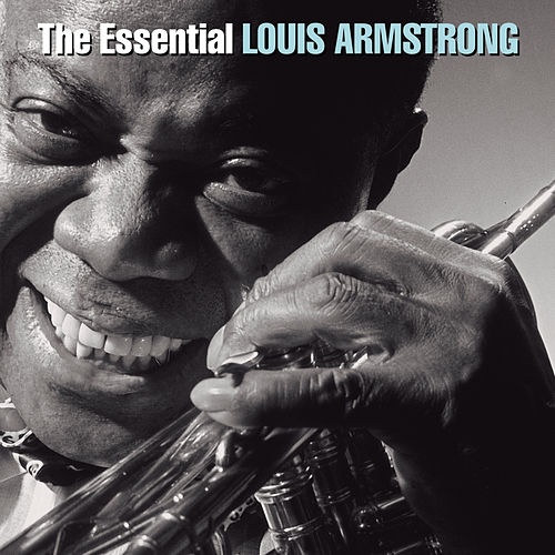 Play & Download The Essential Louis Armstrong by Louis Armstrong | Napster