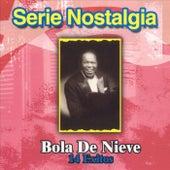 Serie Nostalgia: 14 Exitos by Bola De Nieve
