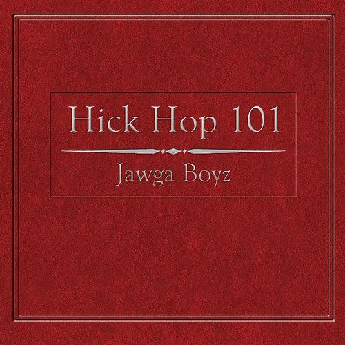 Play & Download Hick Hop 101 by Jawga Boyz | Napster