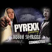 Play & Download Connected (feat. Bubba Sparxxx) by Pyrexx | Napster