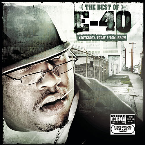 Play & Download Best Of Yesterday Today And Tomorrow by E-40 | Napster
