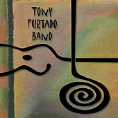Play & Download Tony Furtado Band by Tony Furtado | Napster