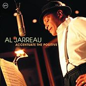 Play & Download Accentuate The Positive by Al Jarreau | Napster