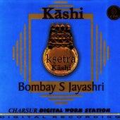 Play & Download Ksetra Kashi by Bombay S. Jayashri | Napster