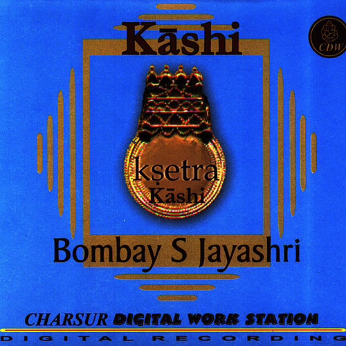 Play & Download Ksetra Kashi by Bombay S. Jayashri | Napster