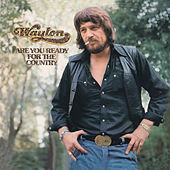 Are You Ready For The Country von Waylon Jennings