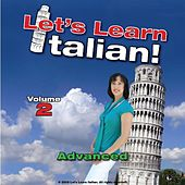 Play & Download Advanced Italian, Volume 2 by Let's Learn Italian! | Napster