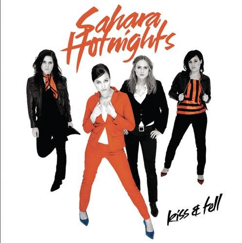 Kiss & Tell by Sahara Hotnights