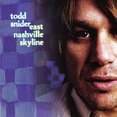 Play & Download East Nashville Skyline by Todd Snider | Napster